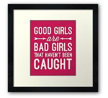 Good Girls Funny Quote Framed Print