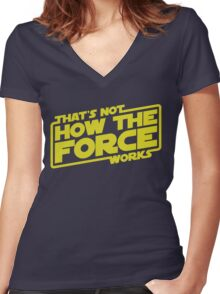 That's Not How the Force Works Women's Fitted V-Neck T-Shirt