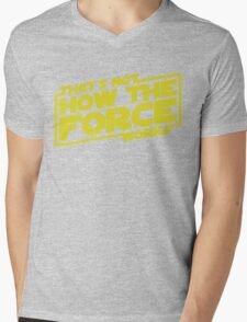 That's Not How the Force Works Mens V-Neck T-Shirt