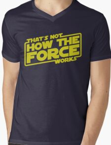 That's Not How the Force Works T-Shirt