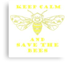 Keep Calm and Save the Bees Canvas Print