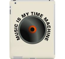 Music Is My Time Machine  iPad Case/Skin