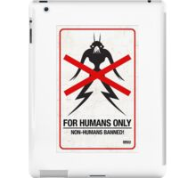"District 9 ""For Humans Only"" iPad Case/Skin"