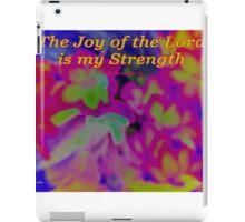 The Joy of the Lord iPad Case/Skin