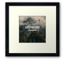 Keep moving forward, Motivation quote Framed Print