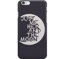 Just Me, Her And The Moon iPhone Case/Skin