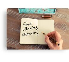 Motivational concept with handwritten text GOOD MORNING MONDAY Canvas Print
