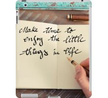 Motivational concept with handwritten text MAKE TIME TO ENJOY THE LITTLE THINGS IN LIFE iPad Case/Skin