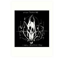 I Will Destroy You Art Print