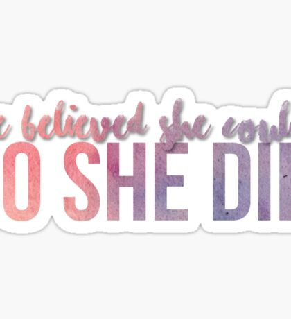 She Believed She Could So She Did Quote Sticker Sticker
