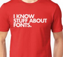 I Know Stuff About Fonts Unisex T-Shirt