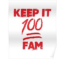 Keep it 100 fam - version 1 - Red Poster