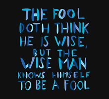 The Fool Doth Think He is Wise T-Shirt