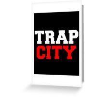 Trap city Greeting Card