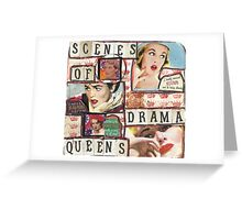 Scenes Of Drama Queens Greeting Card