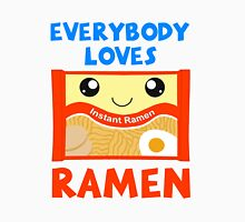 Everybody loves ramen. Unisex T-Shirt