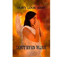 Don't look away. Don't even blink (Doctor Who) Photographic Print