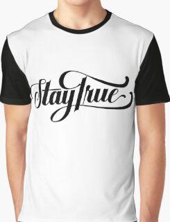 Stay true - version 2 - Black Graphic T-Shirt