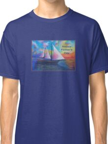 Happy Father's Day (Bodrum Gulet Cruise) Classic T-Shirt