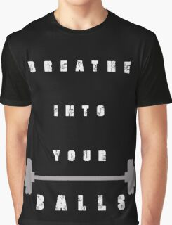 Breathe into your balls Elliott Hulse Strength Camp Graphic T-Shirt