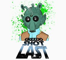 Greedo Shot Last Unisex T-Shirt