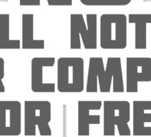 No! I will not fix your Computer! Sticker
