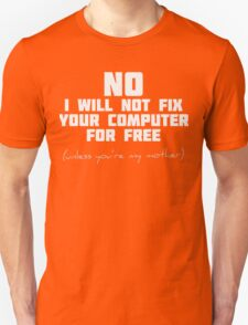 No! I will not fix your Computer! Unisex T-Shirt