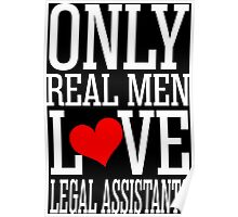 Only Real Men Love Legal Assistants Poster