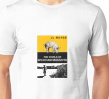 The World of Wickham Mossrite - First Print Edition | Rare - Only 40 Copies in Circulation | Unisex T-Shirt