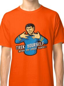 Star Trek - Trek Yourself Before You Wreck Yourself - Leonard Nimoy Tribute Classic T-Shirt