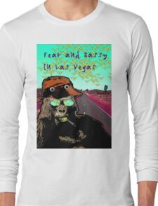 Fear and Sassy In Las Vegas Long Sleeve T-Shirt