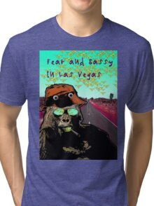 Fear and Sassy In Las Vegas Tri-blend T-Shirt