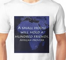 A Small House - African Proverb Unisex T-Shirt