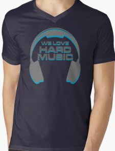 We Love Hard Music Quote Mens V-Neck T-Shirt