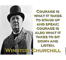 Courage Is What It Takes - Churchill Photographic Print