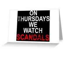 On Thursdays we watch scandals for dark Greeting Card