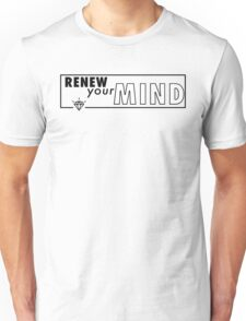 Renew Your Mind Unisex T-Shirt