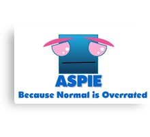 Aspie - Normal is Overrated Canvas Print