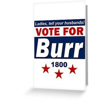 Vote For Burr Greeting Card