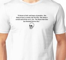 Omar Khayyam, Oh threats of Hell and Hopes of Paradise Unisex T-Shirt