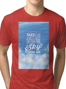 You Can't Take the Sky From Me - Blue Sky Tri-blend T-Shirt