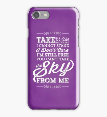 You Can't Take the Sky From Me - Purple iPhone Case/Skin