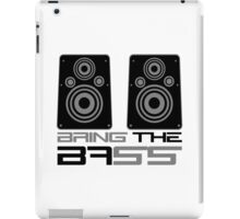 Bring The Bass Music Quote iPad Case/Skin