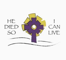 He Died So I Can Live Kids Tee