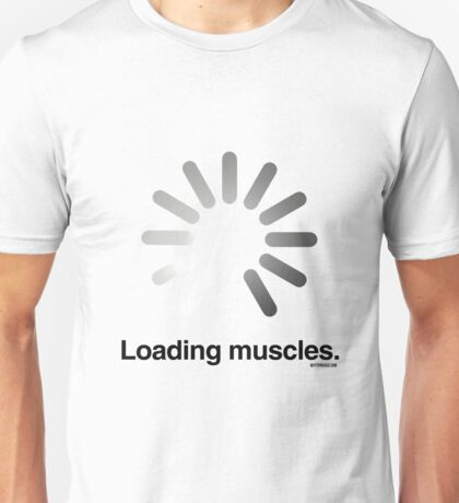Loading Muscles Unisex T-Shirt