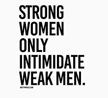 Strong Women Only Intimidate Weak men Womens Fitted T-Shirt