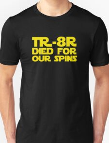 'TR-8R Died For Our Spins' Star Wars Meme Print T-Shirt