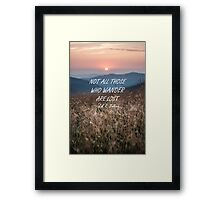Not all those who wander 10 Framed Print