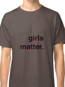 Girls matter Classic T-Shirt
