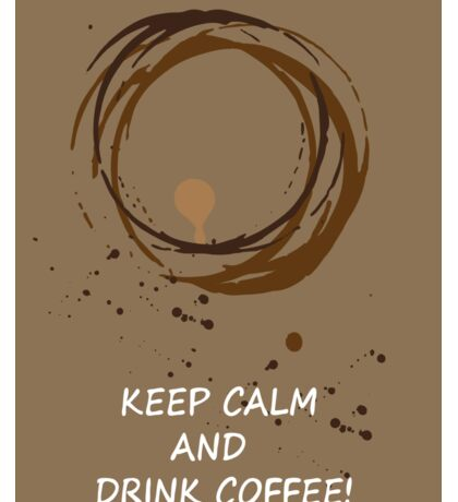 Hand drawn card with coffee circles and text keep calm and drink coffee. For coffee lovers. Sticker